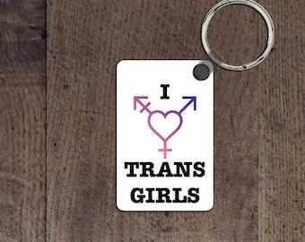 I love trans girls key chain