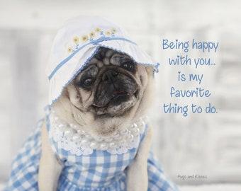 Pug Art - Pug Print - Pug Gift - Being Happy With You - Pugs and Kisses
