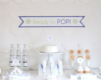 Blue Ready to Pop PRINTABLES- printable 'ready to pop' baby shower decor, labels and signs