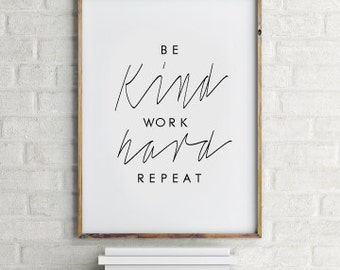 "Be kind Work hard Repeat Affiche Scandinave - Printable Typographic Decor - 50x70cm,A3,24x36"",11x14"",8x10"""