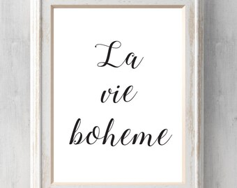La vie boheme.  Rent Print.  All Prints BUY 2 GET 1 FREE!