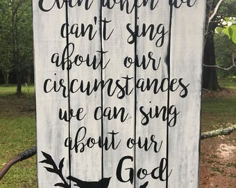 Sing about our God wood sign