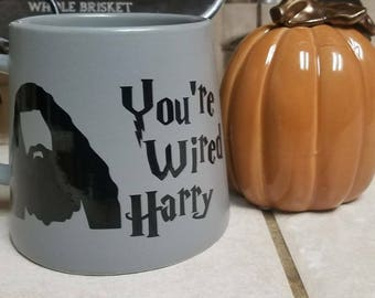 Hagrid - You're wired Harry Coffee mug
