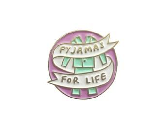 Pyjamas For Life Enamel Pin Badge