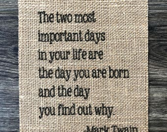 FLASH SALE Mark Twain Quote / The two most important days in your life / Graduation Gift / Book Quotes / Inspirational Gift /Confirmation