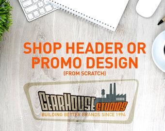Shop Header or Promo Design - From Scratch