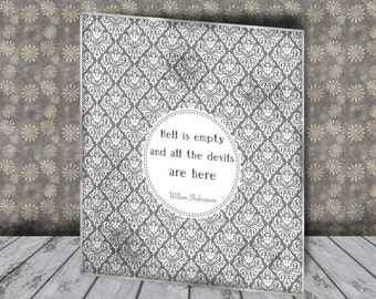 Printable  William Shakespeare Quote- Hell is empty and all the devils are here
