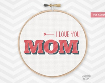I LOVE YOU MOM counted cross stitch pattern, mothers day typography pdf