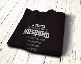 5 Things You Should Know About My Husband T-Shirt - Love husband shirt - My husband love me shirt - I love my husband shirt - Husband tee