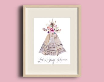 Let's Stay Home Print, A4 Print, new home gift, housewarming gift, living room wall art, Tribal Print, Teepee Print, Modern home decor