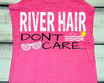 River Hair Dont Care. Floating The River. River Float. Vacation Tanks. River Tanks. River Shirts. New Braunfels. Summer Tanks. River Party