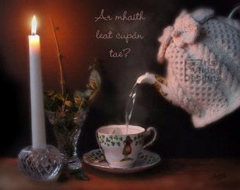 Irish kitchen print, cup of tea, cuppa, Irish tea room, Irish Gaelic, Irish restaurant, still life photography, An Ghaeilge, Irish pub decor