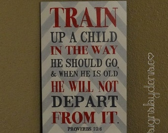 """CHEVRON Scripture Sign, Train up a child in the way he should go. Proverbs 22:6, Child Sign - 12"""" x 19"""" SignsbyDenise"""