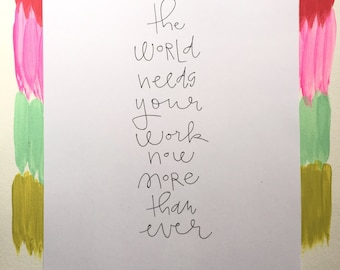 the world needs your work now more than ever