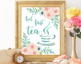 But first tea printable Tea art print Tea poster Tea quotes Watercolor floral mint printable Tea sign print Kitchen art print Kitchen decor