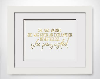 Nevertheless She Persisted Print, Feminist Gift Ideas, Feminist Print|Feminist Artist Gift, She Was Warned|Nasty Woman, Given An Explanation