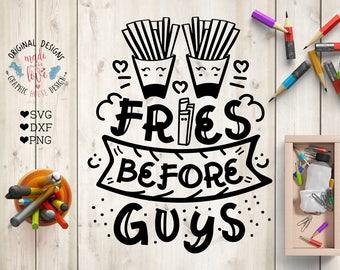Fries before guys svg, Fries svg file, Kids svg file, Fries before guys Cut File in SVG, DXF, PNG, Fries Cut File, Girls svg file, funny svg