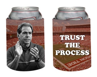 Nick Saban Can Cooler!  Trust the Process Can Cooler, Alabama Football Beer Huggie, Bama, Roll Tide, Crimson Tide Beer Huggie