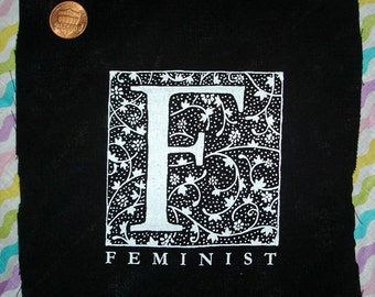FEMINIST patch the letter F is for a lot of things its FEMINIST in this case