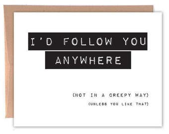 I'd Follow You Card, Funny Greeting Card, Funny Card, Love Card, Relationship Card