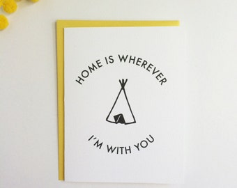 Home is Wherever I'm with You - Thoughtful card Anniversary card Valentines card for him for her