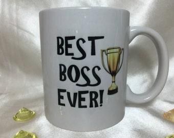 A005 Best Boss Ever Mug,Best Boss Cup, Quote Mug, Boss Gift