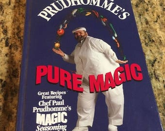 Chef Paul Prudhomme's PURE MAGIC by Paul Prudhomme Hardcover Cookbook 1995