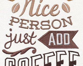 Instant Nice Person Just Add Coffee - Embroidered Flour Sack Hand/Dish Towel