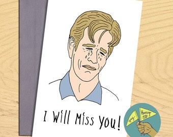 Crying Dawson, Dawson's Creek blank, miss you, good bye ,  funny card