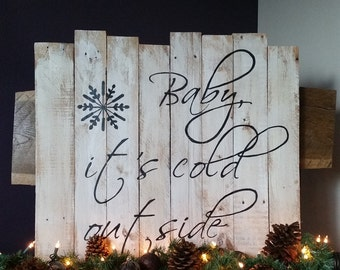 Gift, Baby It's Cold outside, handpainted sign, christmas signs, wood christmas sign, rustic christmas, christmas decorations, winter decor