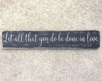Let all you do be done in love, Distressed signs, Wood signs, Scripture, Bible verse, Rustic signs, Wood decor