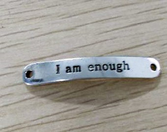 Quote Connectors-Word Connectors- I Am Enough Word Bands-Quote Pendants-4 pieces Antiqued Silver