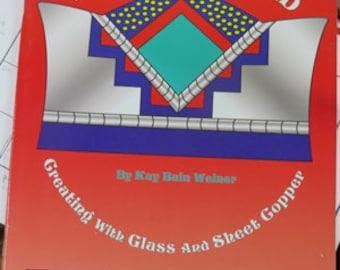 Autour de la - création verre & feuille cuivre - d'outillage par Kay Bain Weiner