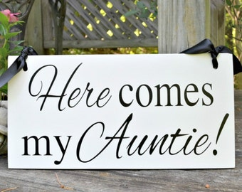 Wedding Sign | Here come my Auntie | Flower girl sign | Here comes the Bride | Ring Bearer Sign | Custom Wedding Sign | wood wedding sign