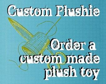 CUSTOM PLUSHIE - order a custom plush soft toy made to order