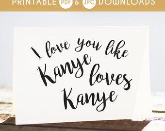 kanye west, kanye loves kanye, kanye funny card, kanye printable card, kanye card