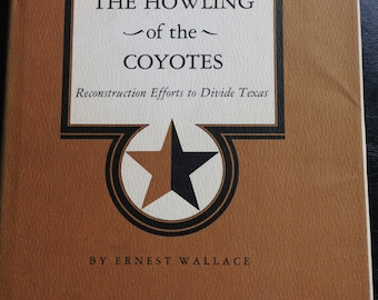 The Howling of the Coyotes by Ernest Wallace - Price drop and Free Shipping Available