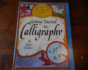 Vintage 1970s Getting Started in Calligraphy By Nancy Baron 1979 How To Learning Creative Writing Creatively Retro Know How Hardcover
