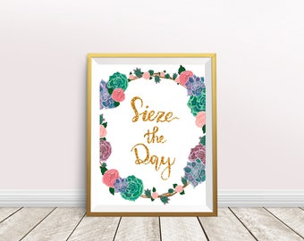 Sieze the day printable art Gold Writing, Quote Print, Inspirational Print, Nursery Decor, Home Decor, Wall Art, Instant Download