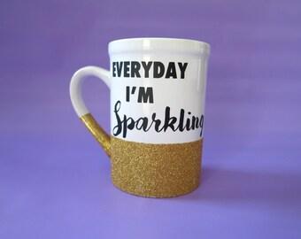 Everyday I'm sparkling coffee mug