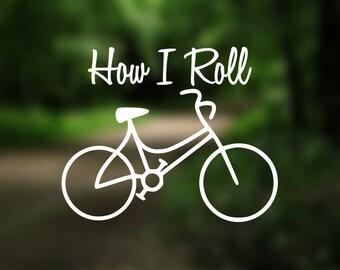 DECAL {How I Roll ~ Biking} Sport Decal | Biking Decal | Bike Decal | Car Window Decal | Car Decal | Laptop Decal | Yeti | Bumper Sticker
