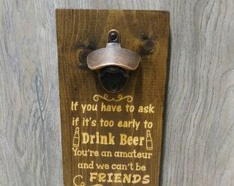Funny beer bottle opener, wall mount beer bottle opener, bar decor, funny beer opener, beer bottle opener, beer opener, beer gift, beer sign