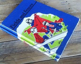 "vintage children's reader, ""fields and fences"""