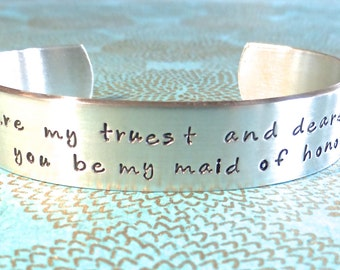 Engagement | Maid of Honor Gift | You are my truest and dearest friend. Will you be my maid of honor? Hand Stamped Bracelet by MadeByMishka