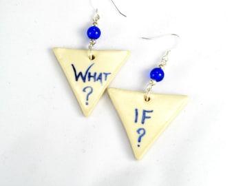 Ceramic Earrings- What if?