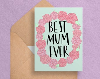 Printable Mom Birthday Card - Mother's Day Card - Best Mum Ever -  Cute/Floral Mothers Day Card - Digital Download//Printable Card