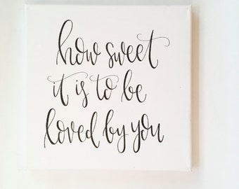 How Sweet It Is To Be Loved By You - Canvas