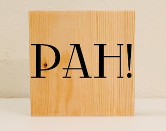 Pah! Sign / Shelf Sitter, ASL Sign, Sign Language Decor, Deaf Wall Art / Shelf Art, American Sign Language Sign, Deaf Sign, Deaf Culture