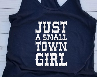 Just a Small Town Girl, country shirt, Graphic Tee, Small Town Girl, Journey shirt, Country Concert