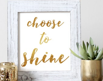 Instant Download - Choose To Shine - Wall Art - Printable Quote - Inspirational Quote - Downloadable Quote